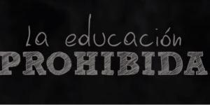 La Educación Prohibida (Documental)